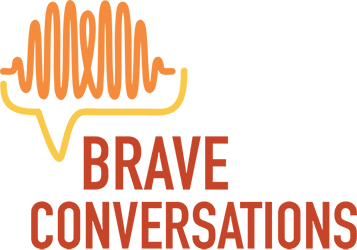 Welcome to Brave Conversations